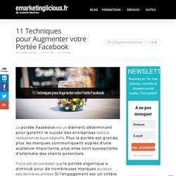 11 Techniques pourAugmenter votre Portée Facebook