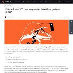 12 techniques SEO pour augmenter le trafic organique en 2021