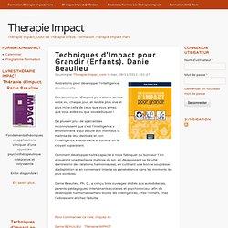 Techniques d'Impact pour Grandir (Enfants). Danie Beaulieu
