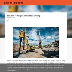 Common Techniques of Borehole Drilling