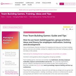 Team Building: Games, Ideas, Tips and Techniques – BusinessBalls.com