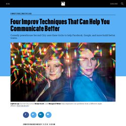 Four Improv Techniques That Can Help You Communicate Better
