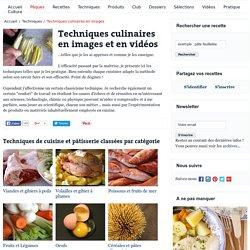 Techniques culinaires en photos et en vidéos - Sommaire des techniques de cuisine par thèmes