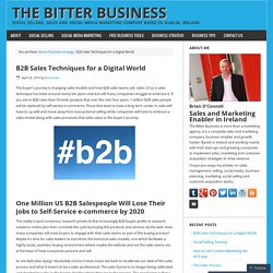 B2B Sales Techniques for a Digital World – The Bitter Business