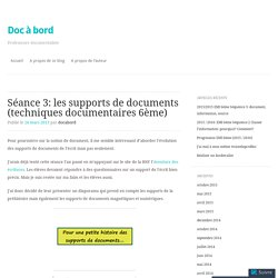 Séance 3: les supports de documents (techniques documentaires 6ème)