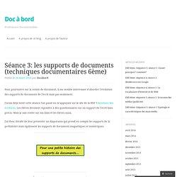 Séance 3: les supports de documents (techniques documentaires 6ème)