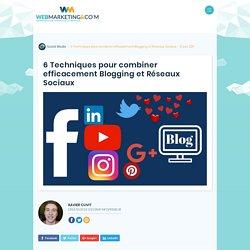 ▷ 6 Techniques pour combiner efficacement Blogging et Réseaux Sociaux