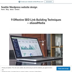 9 Effective SEO Link Building Techniques – eGoodMedia