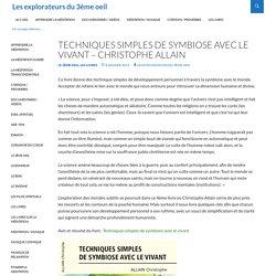 Techniques simples de symbiose avec le vivant – Christophe Allain