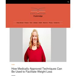 How Medically-Approved Techniques Can Be Used to Facilitate Weight Loss - Explor Edge