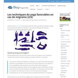Les techniques du yoga favorables en cas de migraine (2/2)