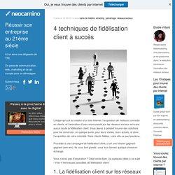 4 techniques de fidélisation client à succès par Neocamino