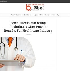 Social Media Marketing Techniques Offer Proven Benefits For Healthcare Industry
