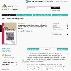 Mesure du temps et histoire des techniques: les débuts de l'horlogerie en Normandie (xive-xvie siècles)