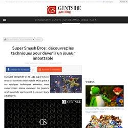 Super Smash Bros : découvrez les techniques pour devenir un joueur imbattable