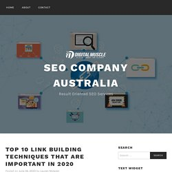 Top 10 Link Building Techniques That Are Important In 2020 – SEO company australia