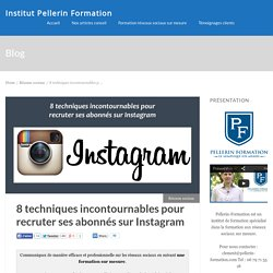 8 techniques incontournables pour recruter ses abonnés sur Instagram
