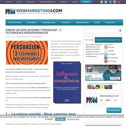 Créer un site internet persuasif : 3 techniques indispensables