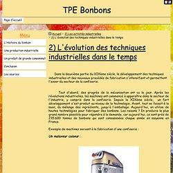 2) L'évolution des techniques industrielles dans le temps - TPE Bonbons