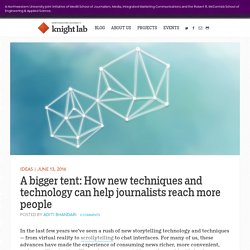 A bigger tent: How new techniques and technology can help journalists reach more people