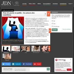 Prise de parole en public : les astuces des comédiens - Journal du Net Management