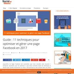 Guide : 11 techniques pour optimiser et gérer une page Facebook en 2017 - Social Media Pro