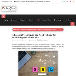 6 Essential Techniques Need to Know for Optimizing Site