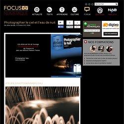 Techniques photo : photographier le ciel et l'eau de nuit