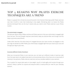 Top 5 Reasons Why Pilates Exercise Techniques are a Trend
