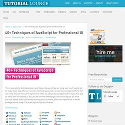 40+ Techniques of JavaScript for Professional UI