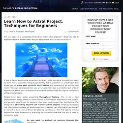 Learn How to Astral Project. Techniques for Beginners