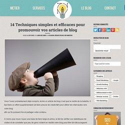 14 Techniques simples et efficaces pour promouvoir vos articles de blog