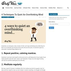 4 Techniques To Quiet An Overthinking Mind