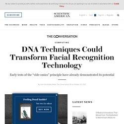 DNA Techniques Could Transform Facial Recognition Technology