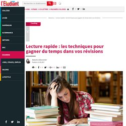 Lecture rapide : les techniques pour gagnerdutemps dansvosrévisions - Letudiant.fr - L'Etudiant