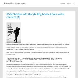 15 techniques de storytelling bonnes pour votre... - Storytelling : le blog guide