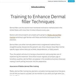 Training to Enhance Dermal filler Techniques