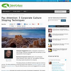 Pay Attention: 3 Corporate Culture Shaping Techniques