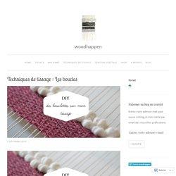 Techniques de tissage : Les boucles – woodhappen