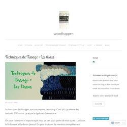 Techniques de Tissage : Les tissus – woodhappen