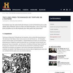 TOP 5 DES PIRES TECHNIQUES DE TORTURE DE L'HISTOIRE
