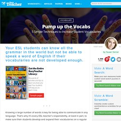Pump up the Vocabs: 5 Simple Techniques to Increase Student Vocabularies