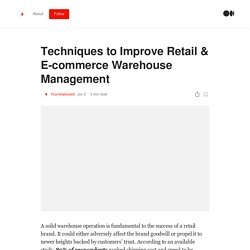 Techniques to Improve Retail & E-commerce Warehouse Management