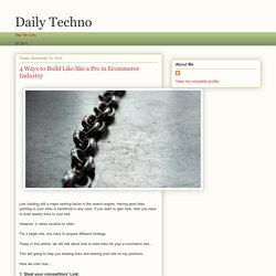 Daily Techno: 4 Ways to Build Like like a Pro in Ecommerce Industry
