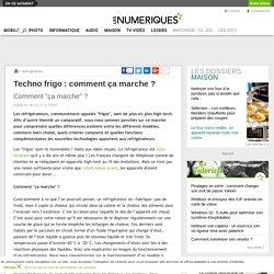 Techno frigo : comment ça marche ?