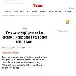 Êtes-vous fait(e) pour un bac techno? 3questions à vous poser pour le savoir - Letudiant.fr