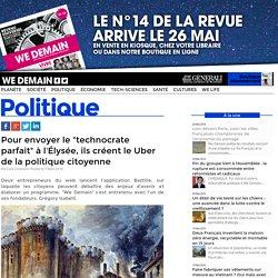 """Pour envoyer le """"technocrate parfait"""" à l'Élysée, ils créent le Uber de la politique citoyenne"""