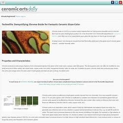 Technofile: Demystifying Chrome Oxide for Fantastic Ceramic Glaze Color : Ceramic Arts Daily