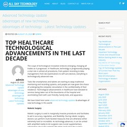Top Healthcare Technological Advancements In The Last Decade