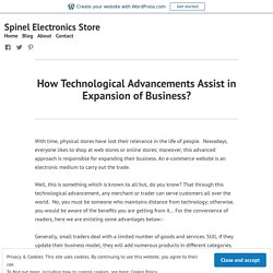 How Technological Advancements Assist in Expansion of Business?